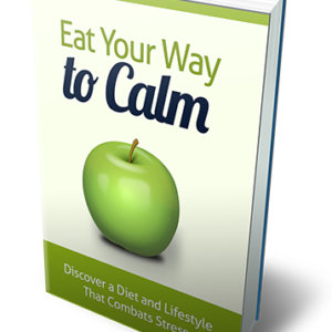 Eat Your Way to Calm