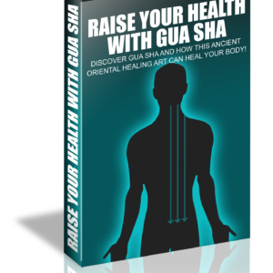 Raise Your Health With Gua-Sha